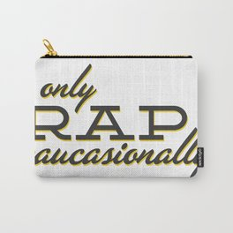I Only Rap Caucasionally Carry-All Pouch