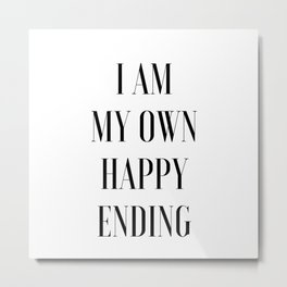 I Am My Own Happy Ending Metal Print