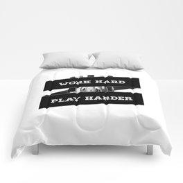 Work Hard, Play Harder Comforters