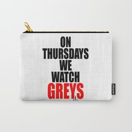 on thursdays we watch greys Carry-All Pouch