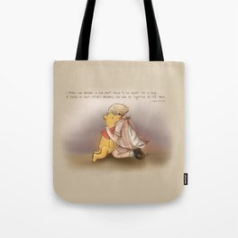 We Dream So We Don't Have to Be Apart Tote Bag