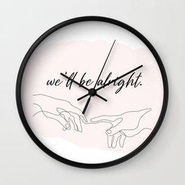 we'll be alright  Wall Clock