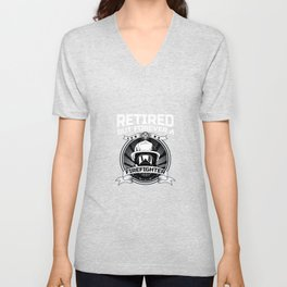 Retired But Forever A Firefighter At Heart For A Firefighter Unisex V-Neck