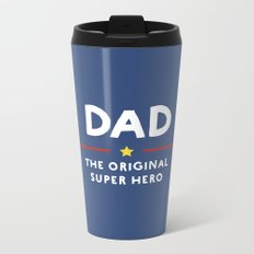 Dad, the Original Super Hero Metal Travel Mug