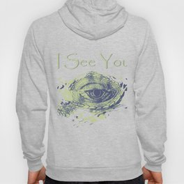 i see you - ayes Hoody