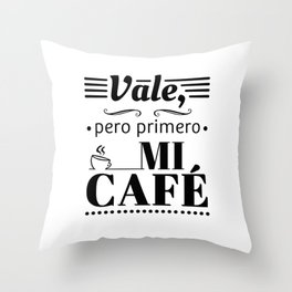Ok, But First Coffee B/W Throw Pillow