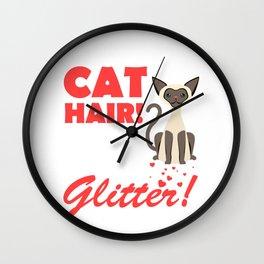 IT'S NOT CAT HAIR It's SIAMESE CAT Glitter Gift Wall Clock