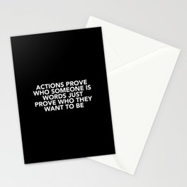 Actions Prove Who Someone Is Stationery Cards