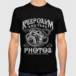 Photographer - Keep Calm And Take Photos T-shirt