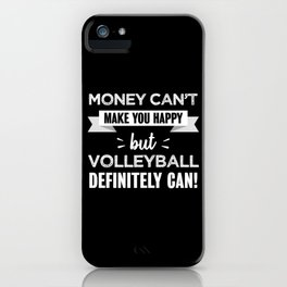 Volleyball makes you happy Funny Gift iPhone Case
