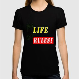 My Life My Rules T-shirt