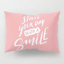 Start Your Day with a Smile Pillow Sham