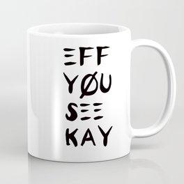 Eff See You Kay Coffee Mug