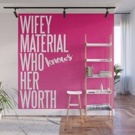 WIFEY WORTH Wall Mural