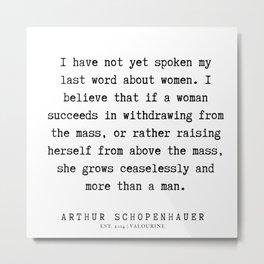 24      Arthur Schopenhauer Quote   191226 Metal Print