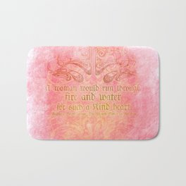 A woman would run through fire - Shakepeare Love Quote Bath Mat