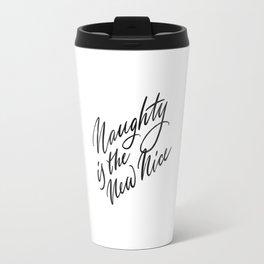 Naughty is the New Nice Travel Mug