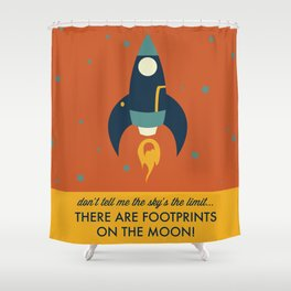 Don't Tell Me the Sky's the Limit, There are Footprints on the Moon! Shower Curtain