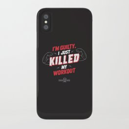 I just killed my workout iPhone Case