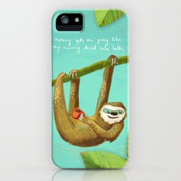 Nothing gets me going like my morning caffe latte iPhone Case