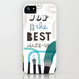 Joy Is The Best Make-up iPhone Case