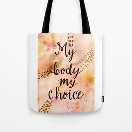 Feminist Art: My Body My Choice, Planned Parenthood, Women's Rights, Female, Woman, Girl Tote Bag