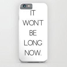 It Won't Be Long Now (Cult Propaganda) iPhone 6s Slim Case