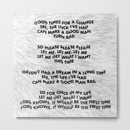 Please, Please, Please, Let Me Get What I Want - Black on White Metal Print