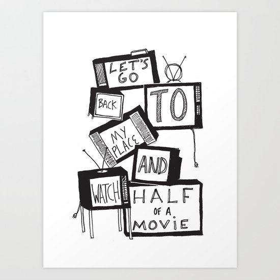 half of a movie Art Print