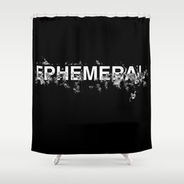"Word ""Ephemeral"" in a minimal design Shower Curtain"