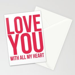 Love You With All My Heart Stationery Cards