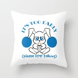 "Angry Cat saying "" it´s too early, please stop talking!"" T-shirt Design made for Cat Lovers Throw Pillow"