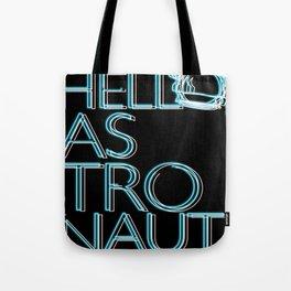 Hello, Astronaut Tote Bag
