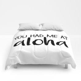 You Had Me At Aloha Comforters