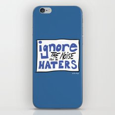 Ignore the Haters iPhone & iPod Skin