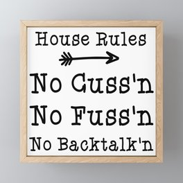 House Rules Funny No Cussing No Fussing No Back Talking Country Quote Framed Mini Art Print