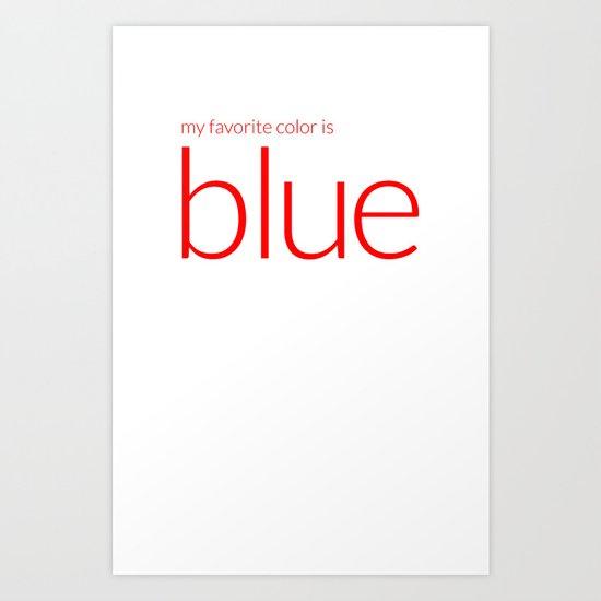 my favorite color is blue Art Print