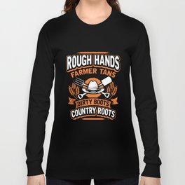 rough hands farmer tans dirty boots country roots farm t-shirts Long Sleeve T-shirt