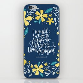 I would always rather be happy than dignified iPhone Skin
