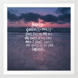 Goodness & Mercy Art Print