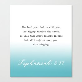 Zephaniah 3:17  The LORD your God is with you, the Mighty Warrior who saves. Canvas Print