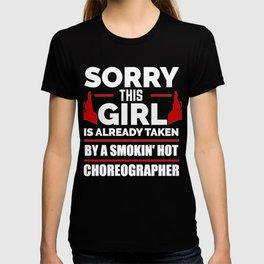 Sorry Girl Already taken by hot Choreographer T-shirt