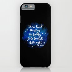 I have loved the stars too fondly Slim Case iPhone 6s