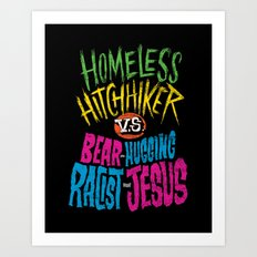 Homeless Hitchhiker VS Bear-Hugging Racist Jesus Art Print
