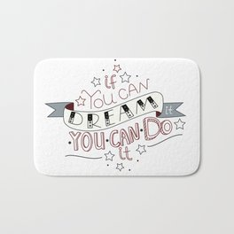 Lettering quote If you can dream it you can do it Bath Mat