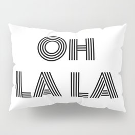 Oh La La - minimal Pillow Sham