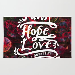 The Greatest of These     I Corinthians 13:13 Rug