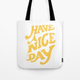 Have a nice day vintage peach Tote Bag