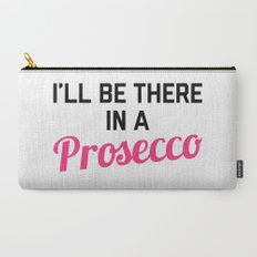 In A Prosecco Funny Quote Carry-All Pouch