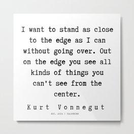 3   | Kurt Vonnegut Quotes | 191006 Metal Print